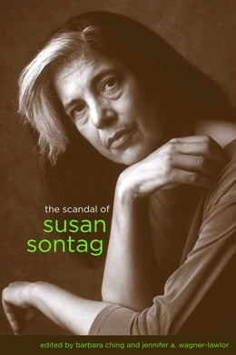 Book The Scandal of Susan Sontag by Barbara Ching
