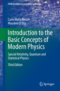 Introduction to the Basic Concepts of Modern Physics: Special Relativity, Quantum and Statistical…