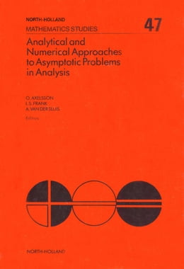Book Analytical and Numerical Approaches to Asymptotic Problems in Analysis by Axelsson, O.