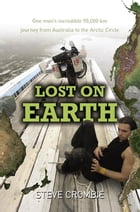 Lost on Earth by Steve Crombie
