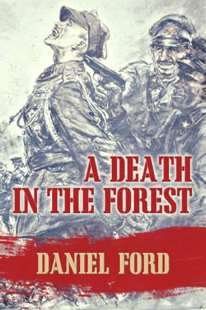 A Death in the Forest: The U.S. Congress Investigates the Murder of 22, 000 Polish Prisoners of War in the Katyn Massacres of 1940 - Was Stalin or Hitl