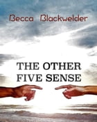 The Other Five Senses by Becca Blackwelder