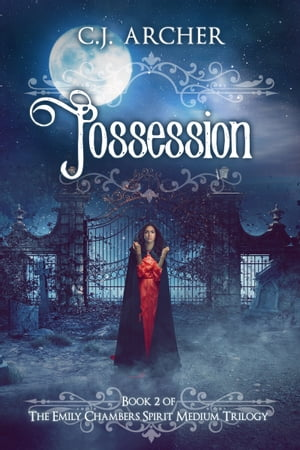 Possession: Book 2 of the Emily Chambers Spirit Medium Trilogy