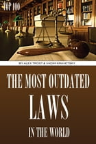 The Most Outdated Laws in the World Top 100 by alex trostanetskiy
