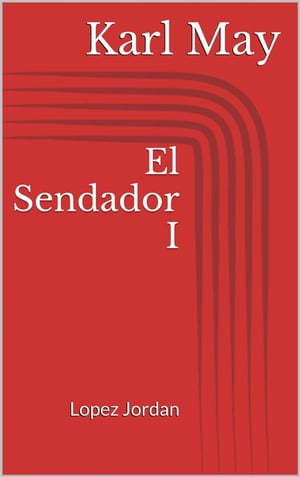 El Sendador I. Lopez Jordan by Karl May