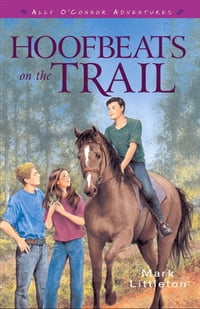 Hoofbeats on the Trail (Ally O'Connor Adventures Book #3)