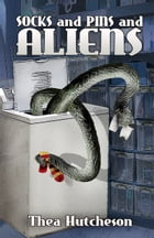 Socks and Pins and Aliens by Thea Hutcheson
