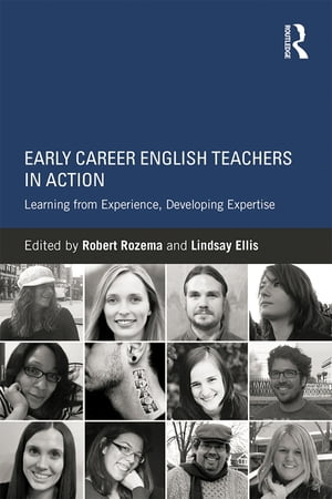 Early Career English Teachers in Action Learning from Experience,  Developing Expertise