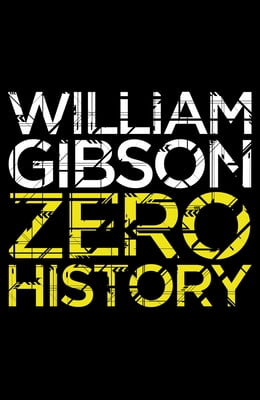 Book Zero History by William Gibson