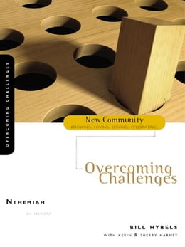 Book Nehemiah: Overcoming Challenges by Bill Hybels
