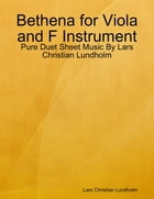 Bethena for Viola and F Instrument - Pure Duet Sheet Music By Lars Christian Lundholm by Lars Christian Lundholm