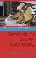 Standards as tools for susteainability: a tale on sustainable construction by Chiemela Victor Amaechi