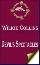 Devil's Spectacles by Wilkie Collins