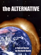 The Alternative by Richard Dante