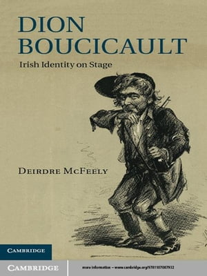 Dion Boucicault Irish Identity on Stage