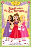 Rosie and the Wedding Day Rescue 346b53dc-14a0-4a00-87ef-e71d4e87751b
