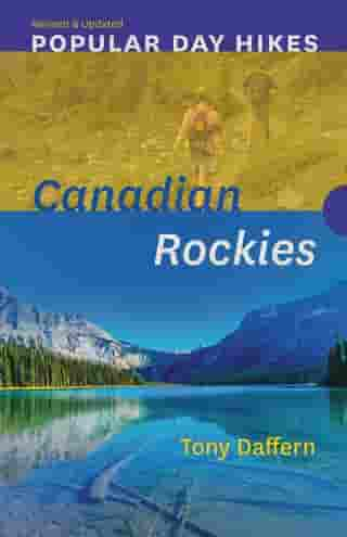 Popular Day Hikes: Canadian Rockies — Revised & Updated de Tony Daffern