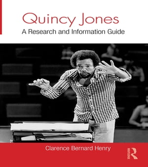 Quincy Jones A Research and Information Guide