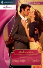 Leugentje om liefde: maddox men by Michelle Celmer