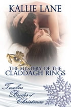 The Mystery of the Claddagh Rings by Kallie  Lane