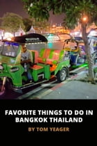 Favorite Things To Do In Bangkok Thailand by Thomas Yeager