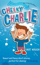 Cheeky Charlie by Mat Waugh