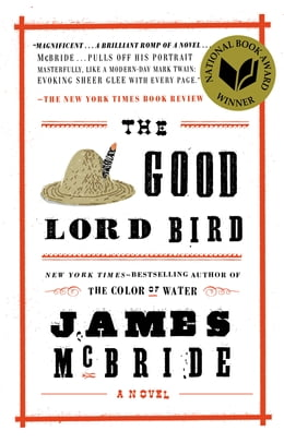 Book The Good Lord Bird: A Novel by James McBride