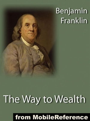 The Way To Wealth (Mobi Classics) by Benjamin Franklin