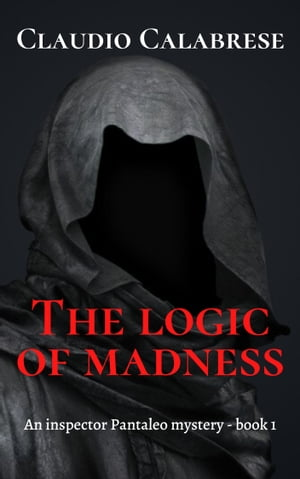 The Logic Of Madness by Claudio Calabrese