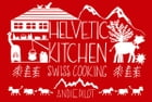 Helvetic Kitchen: Swiss Cooking by Andie Pilot