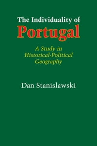 The Individuality of Portugal: A Study in Historical-Political Geography