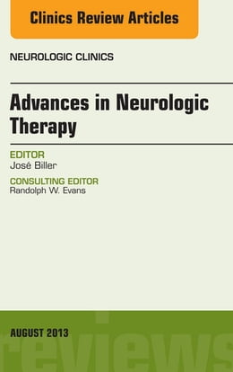 Book Advances in Neurologic Therapy, An issue of Neurologic Clinics, E-Book by José Biller