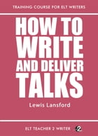 How To Write And Deliver Talks