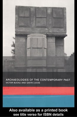 Book Archaeologies of the Contemporary Past by Buchli, Victor