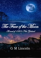 The Face of the Moon by G M Lincoln