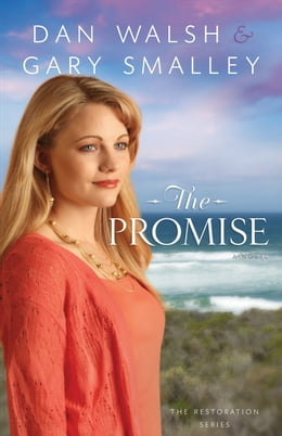 Book Promise, The (The Restoration Series Book #2): A Novel by Dan Walsh