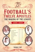 Football's Twelve Apostles: The Making of the League 1886-1889 da795c89-61bb-4e85-ad45-4e6d95291ca3