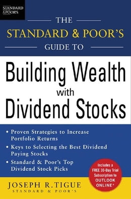 Book The Standard & Poor's Guide to Building Wealth with Dividend Stocks by Tigue, Joseph