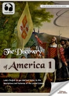 The Discovery of America 1: The United States History for English Learners, Children(Kids) and Young Adults by Oldiees Publishing