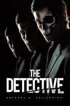 The DETECTIVE by ANTHONY A. PELLEGRINO