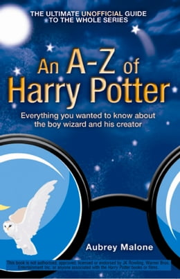 Book An A–Z of Harry Potter by Aubrey Malone