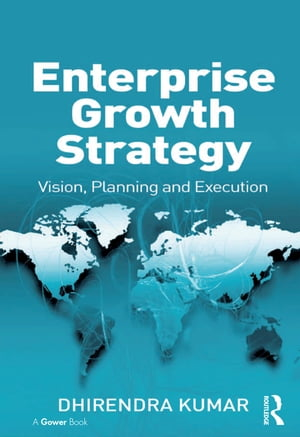 Enterprise Growth Strategy Vision,  Planning and Execution