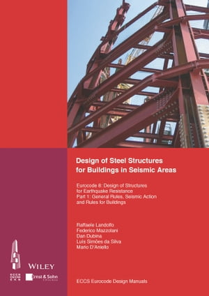Design of Steel Structures for Buildings in Seismic Areas: Eurocode 8: Design of Structures for Earthquake Resistance. Part 1: General Rules, Seismic Action and Rules for Buildings by ECCS - European Convention for Constructional Steelwork