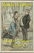 Mari et Femme Tome I by Wilkie Collins