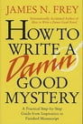 How to Write a Damn Good Mystery Cover Image