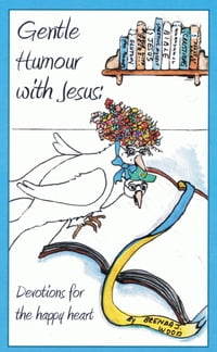 Gentle Humour with Jesus, Devotions for the Happy Heart