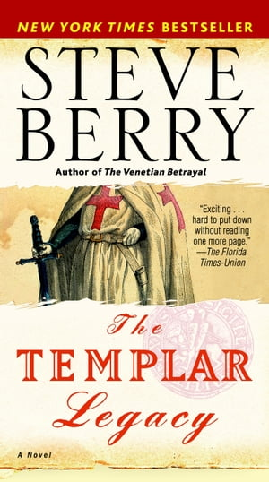 The Templar Legacy: A Novel by Steve Berry