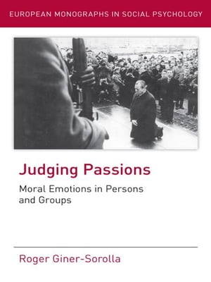 Judging Passions Moral Emotions in Persons and Groups