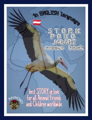 Stork P O K O comes back: a great feelling Story with many own illustrations