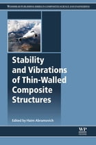 Stability and Vibrations of Thin-Walled Composite Structures by Haim Abramovich